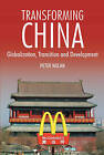 Transforming China: Globalization, Transition and Development by Peter Nolan (Hardback, 2004)