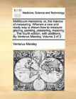 Mellificium Mensionis: Or, the Marrow of Measuring. Wherein a New and Ready Way Is Shewn How to Measure Glazing, Painting, Plaistering, Masonry, ... the Fourth Edition, with Additions. by Venterus Mandey. Volume 2 of 2 by Venterus Mandey (Paperback / softback, 2010)