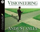Visioneering: God's Blueprint for Developing and Maintaining Vision by Andy Stanley (CD-Audio, 2013)