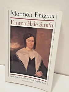 Mormon Enigma : Emma Hale Smith by Valeen Tippetts Avery and Linda King...