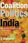 Coalition Politics in India: Selected Issues at the Centre and the States by Academic Foundation (Hardback, 2015)