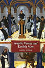 Angelic Monks and Earthly Men: Monasticism and its Meaning to Medieval Society by Ludo Milis (Paperback, 1999)