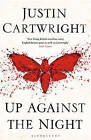Up Against the Night by Justin Cartwright (Hardback, 2015)