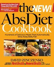 The New Abs Diet Cookbook : Hundreds of Delicious Meals That Automatically Strip Away Belly Fat! by Jeff Csatari, Ted Spiker and David Zinczenko (2010, Hardcover)