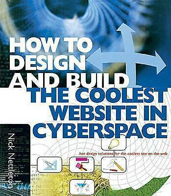 1 of 1 - How to Design and Build the Coolest Website in Cyperspace, Nettleton, Nick, Glen