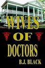 Wives of Doctors 9781410746528 by B. J. Black Paperback