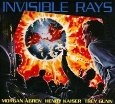 Invisible Rays by Henry Kaiser/Trey Gunn/Morgan Agren   King Crimson