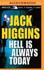 Hell Is Always Today by Jack Higgins (CD-Audio, 2015)