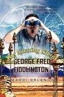 The Life of George Fred Fiddlington 9781456827557 by Mardi Orlando Book