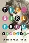 The Girl from Nowhere by Christopher Finch (Paperback, 2014)