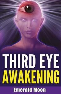 Details about Third Eye Awakening, Paperback by Moon, Emerald, ISBN-13  9781535333504 Free s