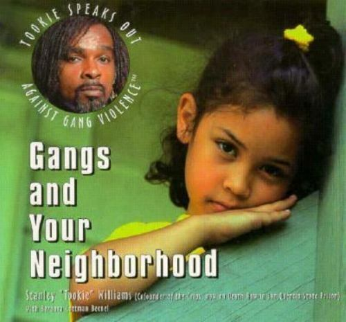 Gangs and Your Neighborhood [Tookie Speaks Out Against Gang Violence]  Williams,