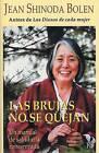 Las Brujas No Se Quejan: Un Manual de Sabiduria Concentrada by Jean Shinoda Bolen (Paperback / softback, 2005)