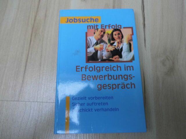 Erfolgreich im Bewerbungsgespräch – Jobsuche mit Erfolg – Michael Kellen - 2003
