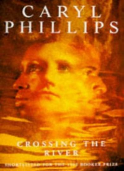 Crossing the River By Caryl Phillips. 9780330333047