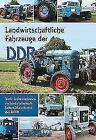Landw. Fahrzeuge der DDR (2017, Gebundene Ausgabe)