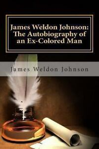NEW-James-Weldon-Johnson-The-Autobiography-of-an-Ex-Colored-Man-by-James-Weldon