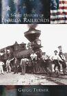 A Short History of Florida Railroads by Gregg Turner (Paperback / softback, 2003)