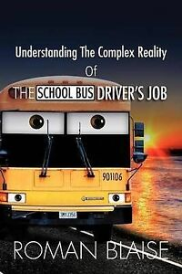 Understanding-the-Complex-Reality-of-the-School-Bus-Driver-039-s-Job-Paperback-b