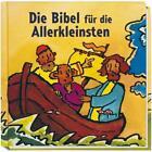 Die Bibel für die Allerkleinsten von Mathias Jeschke (2006, Gebundene Ausgabe)
