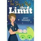 The Sky is Not the Limit by Jacky Edwards (Paperback, 2016)