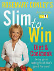 Slim to Win: Diet and Cookbook by Rosemary Conley (Paperback, 2010)