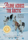 Alone Across the Arctic: A Woman's Journey Across by Pam Flowers (Paperback, 2003)