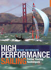 High Performance Sailing: Faster Racing Techniques by Frank Bethwaite (Paperback, 2010)