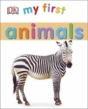 My First Bks.: My First Animals by Dorling Kindersley Publishing Staff (2015, Board Book)