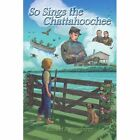 so Sings The Chattahoochee 9781438914565 by Richard B. Stansberry Book