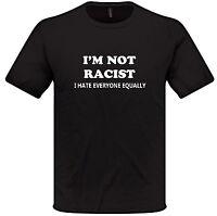 I'm Not Racist T Shirt S-XXL present gift funny joke humour mens womens