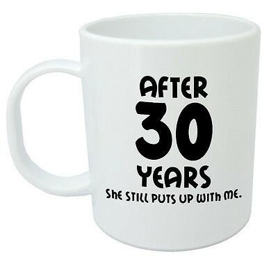 After 30 Years She Still Mug 30th Wedding Anniversary Gifts For Him Husband Ebay