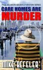 Care Homes Are Murder by Mike Befeler (Paperback / softback, 2014)