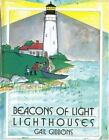 Beacons of Light : Lighthouses by Gail Gibbons (1990, Hardcover)