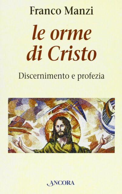 Le orme di Cristo. Discernimento e profezia - [Ancora]