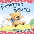 Benjamin Bear Says Sorry by Juliet David (Paperback, 2006)