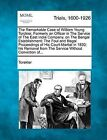 The Remarkable Case of William Young Torckler, Formerly an Officer in the Service of the East India Company, on the Bengal Establishment; The Foul and Illegal Proceedings of His Court-Martial in 1830; His Removal from the Service Without Conviction Of... by Torekler (Paperback / softback, 2012)