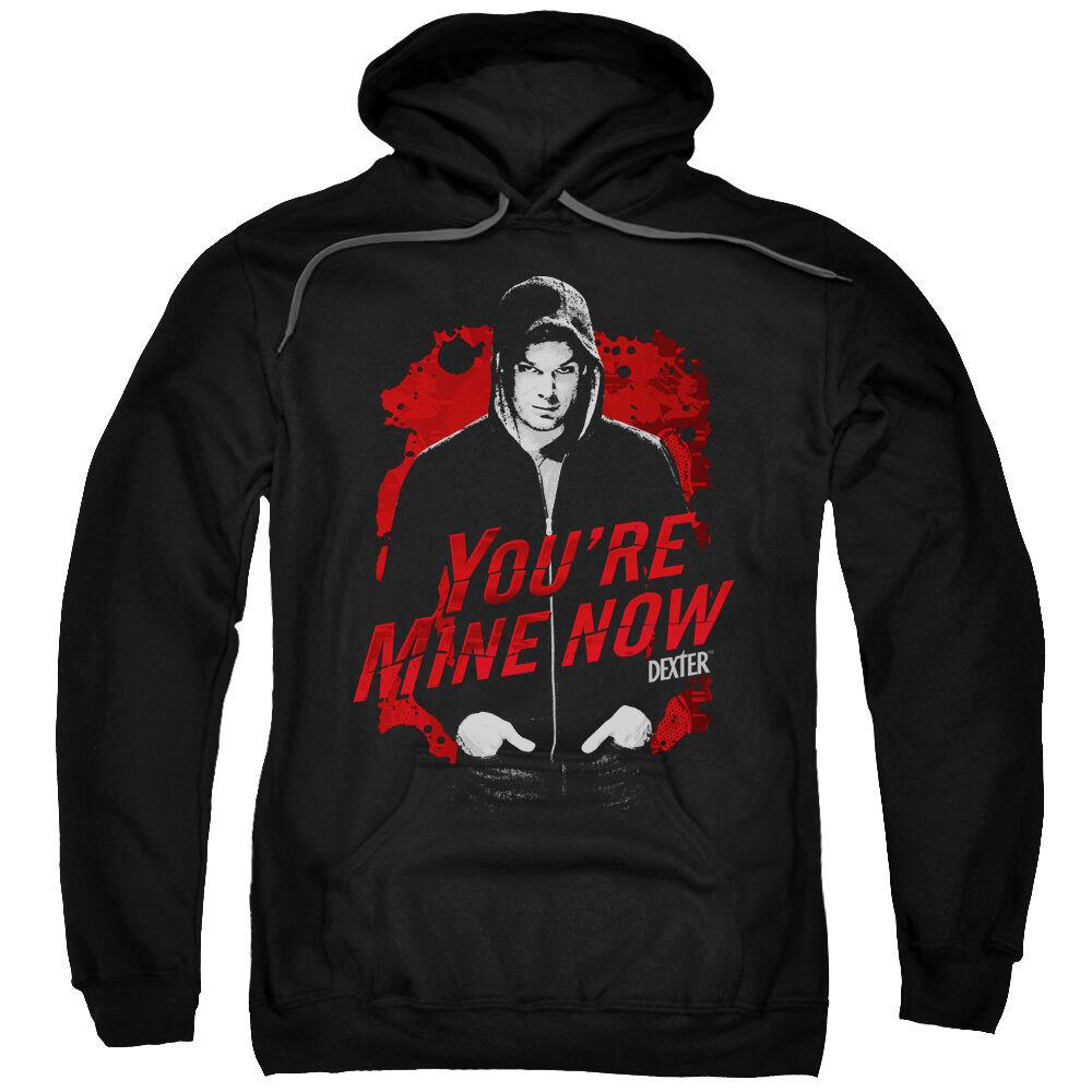 Dexter TV Show You're Mine Now Hoodie DARK PASSENGER Sweatshirt Hoodie