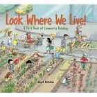 Look Where We Live: A First Book of Community Building by Scot Ritchie (Hardback, 2017)