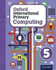 Oxford International Primary Computing: Student Book 5: Student book 5 by Diane L. Levine, Karl Held, Alison Page (Mixed media product, 2015)