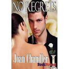 No Regrets (Bookstrand Publishing Romance) by Joan Chandler (Paperback / softback, 2012)