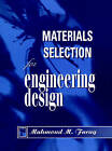 Materials Selection for Engineering Design: Structure, Properties and Applications by Mahmoud M. Farag (Paperback, 1997)