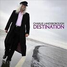 Destination by Charlie Landsborough (CD, Mar-2012, Edsel (UK))