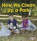 How We Clean Up a Park by Robin Nelson (Paperback, 2014)