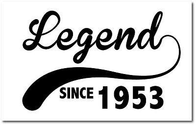 LEGEND SINCE 1953 - Birth Year /Birthday Gift Vinyl Sticker - 22cm x 12cm