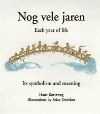 Nog Vele Jaren: Each Year of Life : Its Symbolism and Meaning