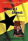 Where I Stand, Volume II: A Collection of Speeches, Essays, and Newspaper Articles, 1995-1999 by Papa Kwesi Nduom Phd CMC (Hardback, 2012)