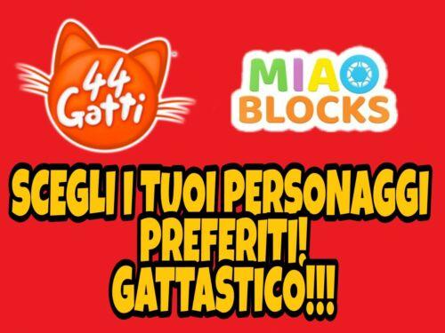 NUOVI PERSONAGGI PRODOTTO UFFICIALE 44 GATTI MIAO BLOCKS SCEGLI IL TUO GATTINO