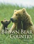 Into Brown Bear Country by Will Troyer (Paperback / softback, 2005)