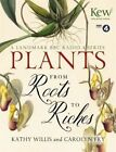 Plants: From Roots to Riches by Kathy Willis (Hardback, 2014)